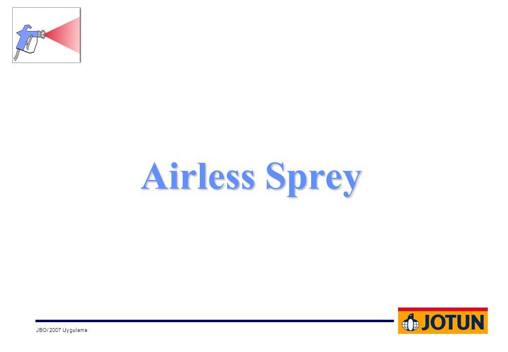 JBO/ 2007 Uygulama Airless Sprey