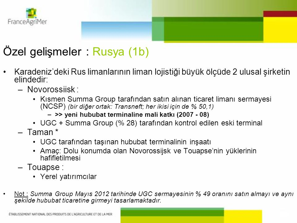 Özel gelişmeler : Rusya (1b) •Karadeniz'deki Rus limanlarının liman lojistiği büyük ölçüde 2 ulusal şirketin elindedir: –Novorossiisk : •Kısmen Summa