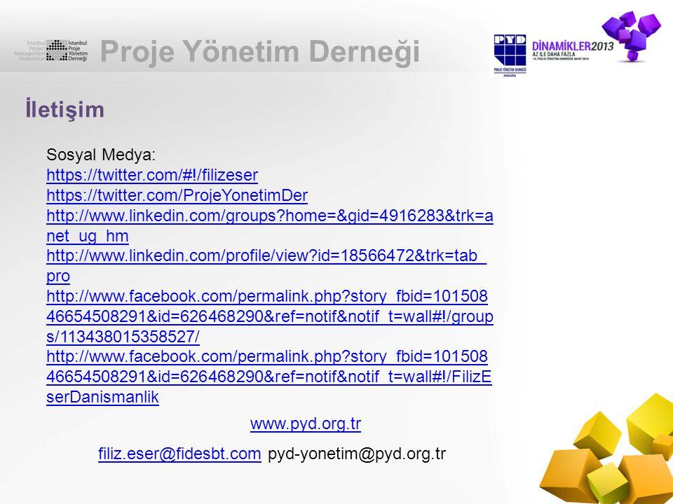 Proje Yönetim Derneği İletişim Sosyal Medya: https://twitter.com/#!/filizeser https://twitter.com/ProjeYonetimDer http://www.linkedin.com/groups?home=