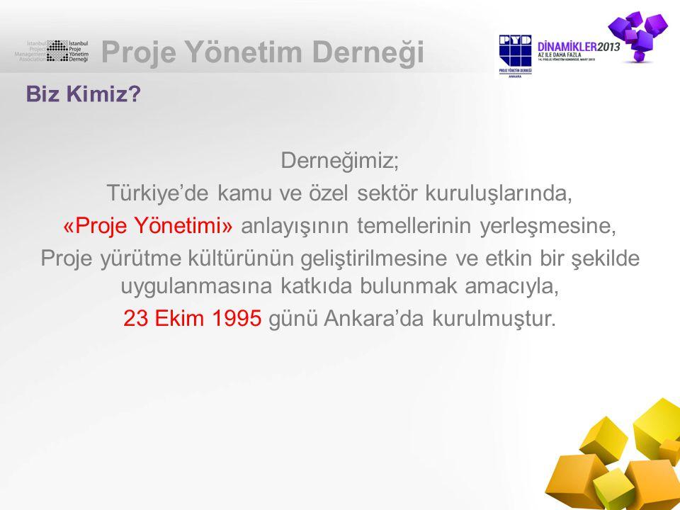 Proje Yönetim Derneği Derneğimiz; Türkiye'de kamu ve özel sektör kuruluşlarında, «Proje Yönetimi» anlayışının temellerinin yerleşmesine, Proje yürütme