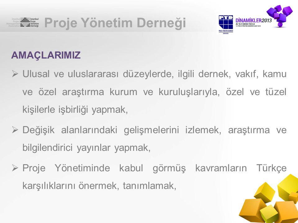 Proje Yönetim Derneği  Kamuya yararlı dernek statüsünü kazanabilmek, diğer şehirlerde şubeler kurarak kuruluş amacına uygun çalışmalar yapmak,  Proje Yönetimi alanında üniversitelerde lisans üstü çalışma programlarının düzenlenmesini ve uluslararası Proje Yöneticisi belgelendirmesinin Türkiye de yapılmasını koordine etmek, AMAÇLARIMIZ