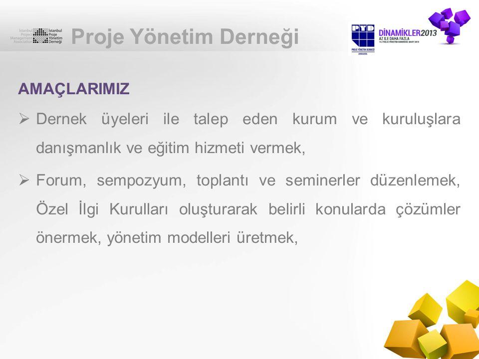 Proje Yönetim Derneği  Dernek amaçlarının elde edilmesine katkı sağlamak, eğitim verme ve proje yönetimi ile ilgili konularda yayın faaliyetlerinin yürütülebilmesini sağlamak için iktisadi işletme kurmak, AMAÇLARIMIZ