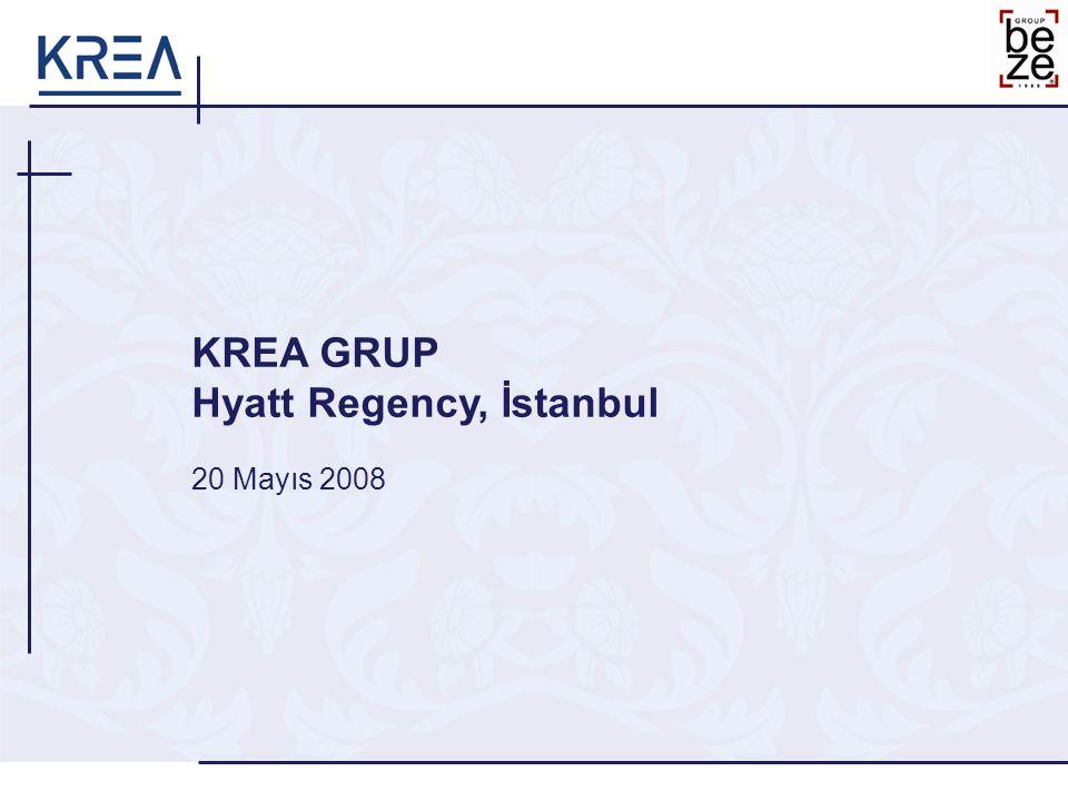 KREA GRUP Hyatt Regency, İstanbul 20 Mayıs 2008