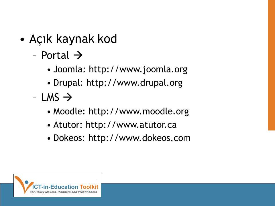 •Açık kaynak kod –Portal  •Joomla: http://www.joomla.org •Drupal: http://www.drupal.org –LMS  •Moodle: http://www.moodle.org •Atutor: http://www.atutor.ca •Dokeos: http://www.dokeos.com