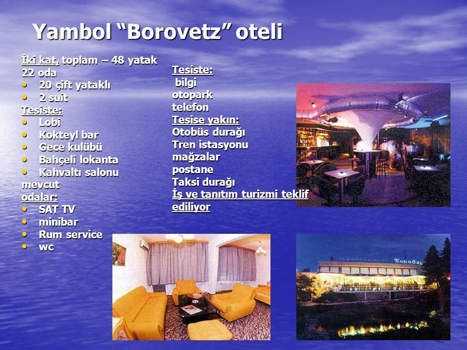 """Yambol """"Borovetz"""" oteli İki kat, toplam – 48 yatak 22 oda 22 oda • 20 çift yataklı • 2 suit Tesiste: • Lobi • Kokteyl bar • Gece kulübü • Bahçeli loka"""