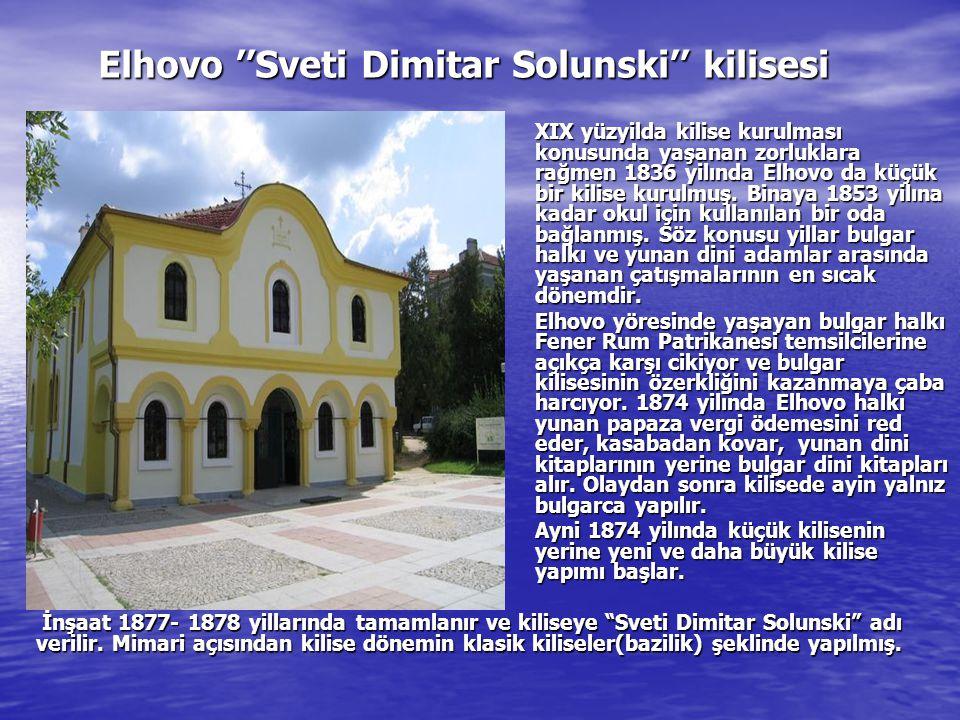 XIX yüzyilda kilise kurulması konusunda yaşanan zorluklara rağmen 1836 yilında Elhovo da küçük bir kilise kurulmuş. Binaya 1853 yilına kadar okul için