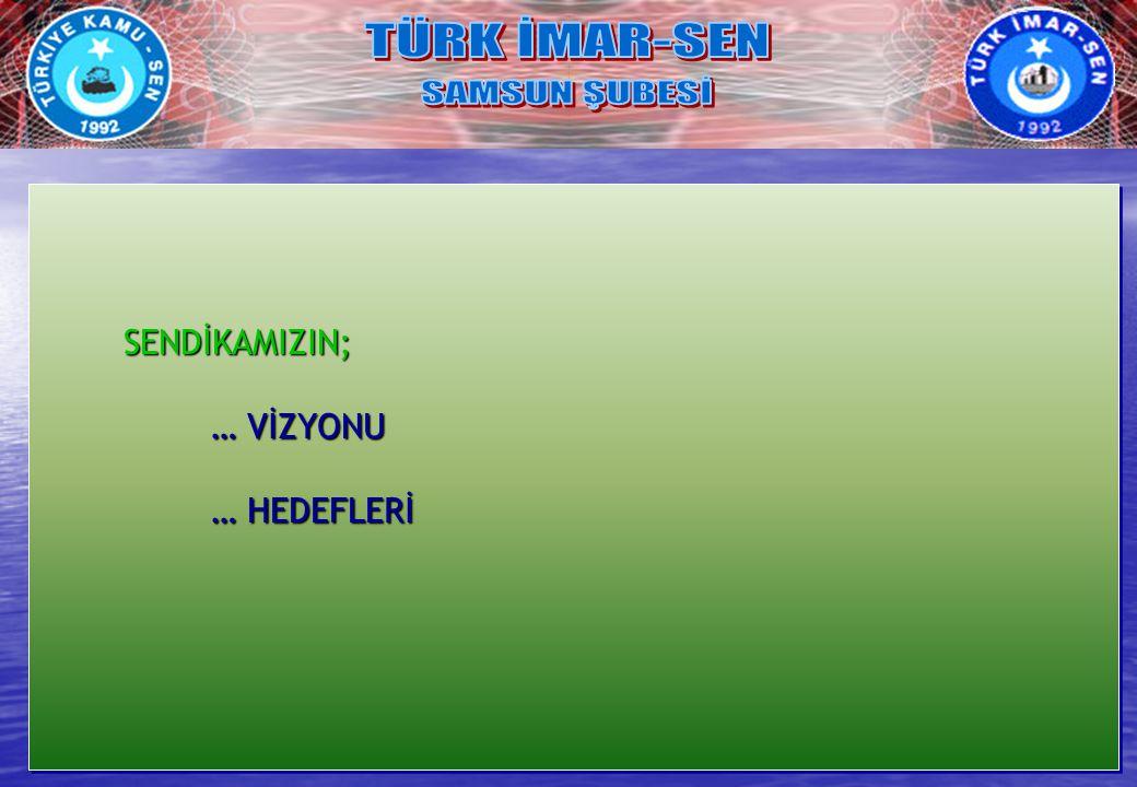 TÜRK İMAR-SEN SAMSUN ŞUBESİ TÜRK İMAR-SEN NEDİR .TÜRK İMAR-SEN NEDİR .