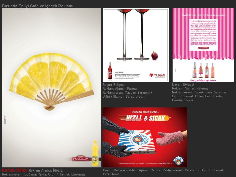 Kırmızı Ödülü Reklam Ajansı: İdeart; Reklamveren: Doğanay Gıda; Ürün / Hizmet: Limonata Basında En İyi Gıda ve İçecek Reklamı Başarı Belgesi Reklam Ajansı: Parma Reklamveren: Yazgan Şarapçılık Ürün / Hizmet: Şarap Üretimi Başarı Belgesi Reklam Ajansı: Rekmay Reklamveren: Kavaklıdere Şarapları; Ürün / Hizmet: Egeo, Lal, Rosato, Pembe Köpük Başarı Belgesi Reklam Ajansı: Parma; Reklamveren: Pizzarium; Ürün / Hizmet: Pizza Rest.