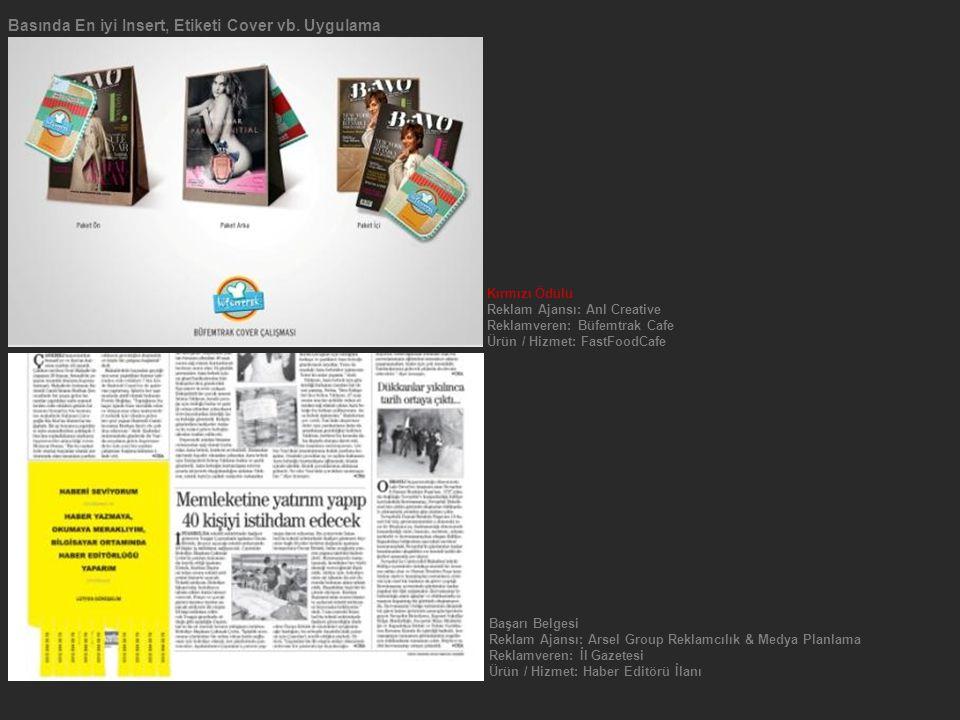 Başarı Belgesi Reklam Ajansı: Arsel Group Reklamcılık & Medya Planlama Reklamveren: İl Gazetesi Ürün / Hizmet: Haber Editörü İlanı Basında En iyi Insert, Etiketi Cover vb.