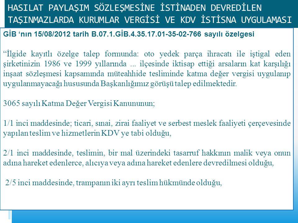 HASILAT PAYLAŞIM SÖZLEŞMESİNE İSTİNADEN DEVREDİLEN TAŞINMAZLARDA KURUMLAR VERGİSİ VE KDV İSTİSNA UYGULAMASI GİB 'nın 15/08/2012 tarih B.07.1.GİB.4.35.