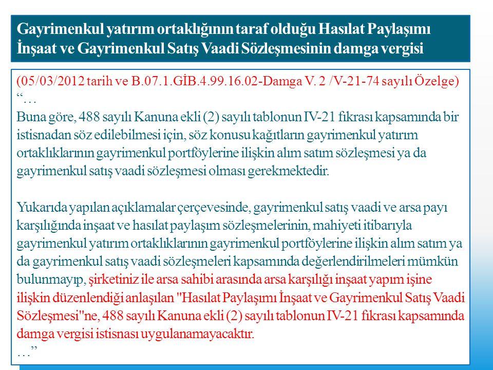 Gayrimenkul yatırım ortaklığının taraf olduğu Hasılat Paylaşımı İnşaat ve Gayrimenkul Satış Vaadi Sözleşmesinin damga vergisi (05/03/2012 tarih ve B.0