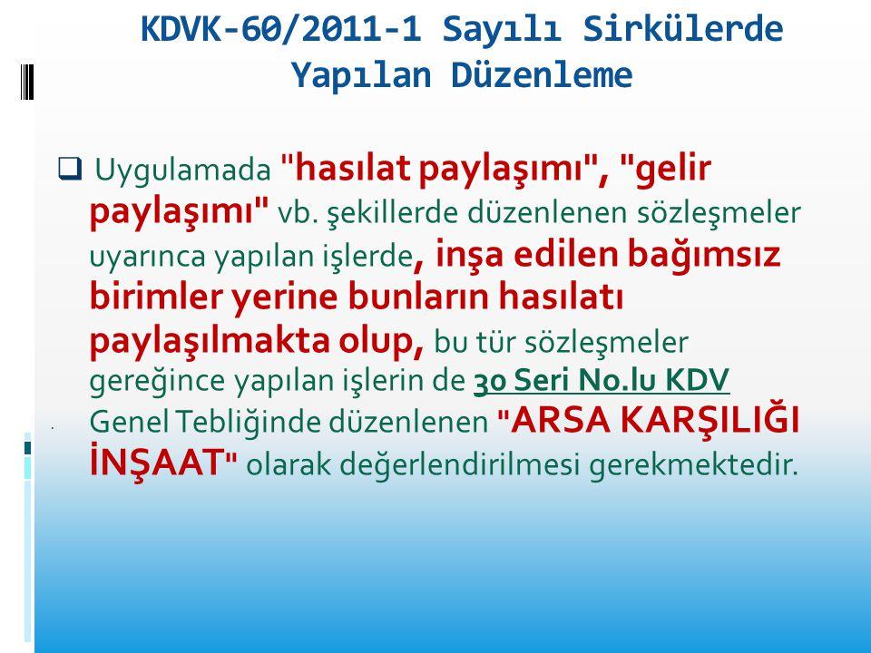 KDVK-60/2011-1 Sayılı Sirkülerde Yapılan Düzenleme  Uygulamada