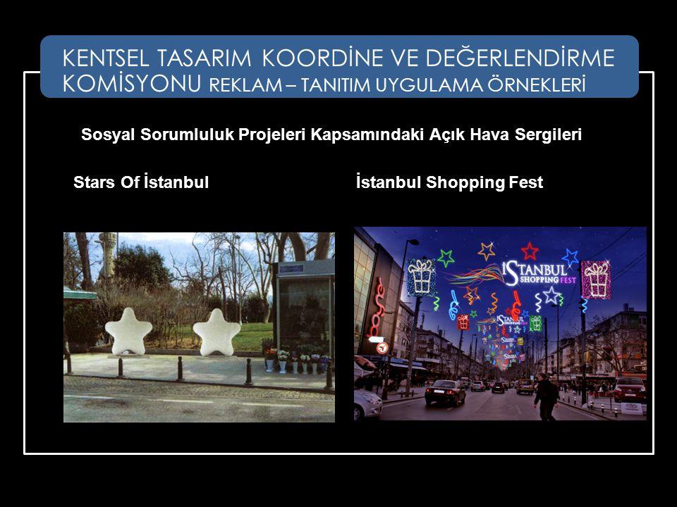 Sosyal Sorumluluk Projeleri Kapsamındaki Açık Hava Sergileri Stars Of İstanbulİstanbul Shopping Fest KENTSEL TASARIM KOORDİNE VE DEĞERLENDİRME KOMİSYO