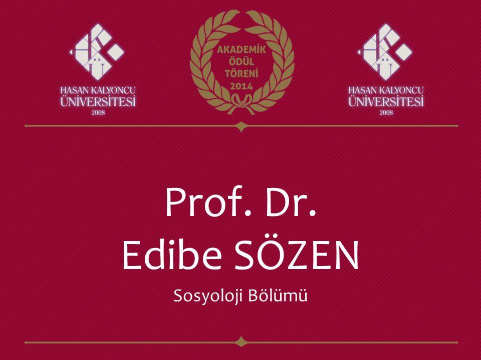 Prof. Dr. Edibe SÖZEN Sosyoloji Bölümü