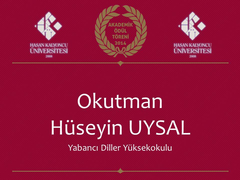 Okutman Hüseyin UYSAL Yabancı Diller Yüksekokulu
