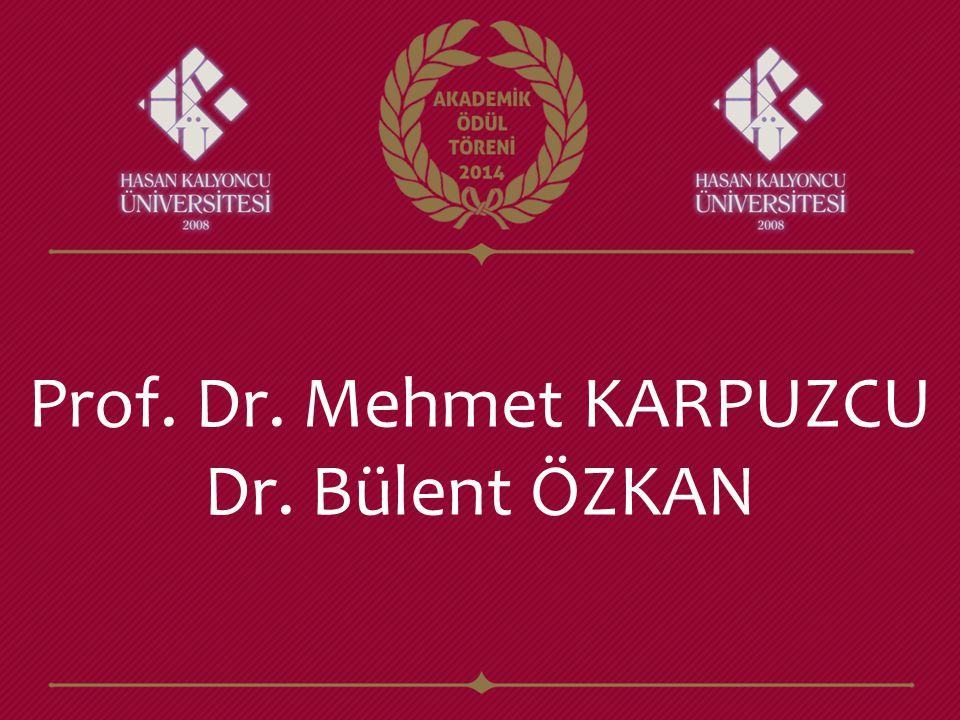 Prof. Dr. Mehmet KARPUZCU Dr. Bülent ÖZKAN
