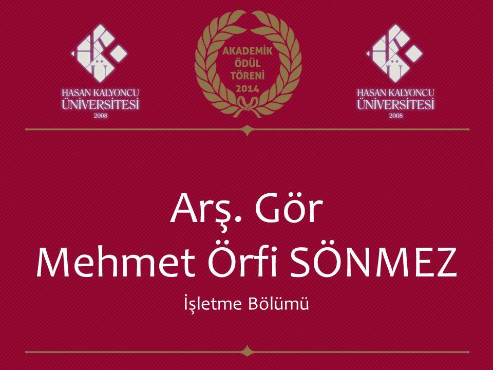 Arş. Gör Mehmet Örfi SÖNMEZ İşletme Bölümü