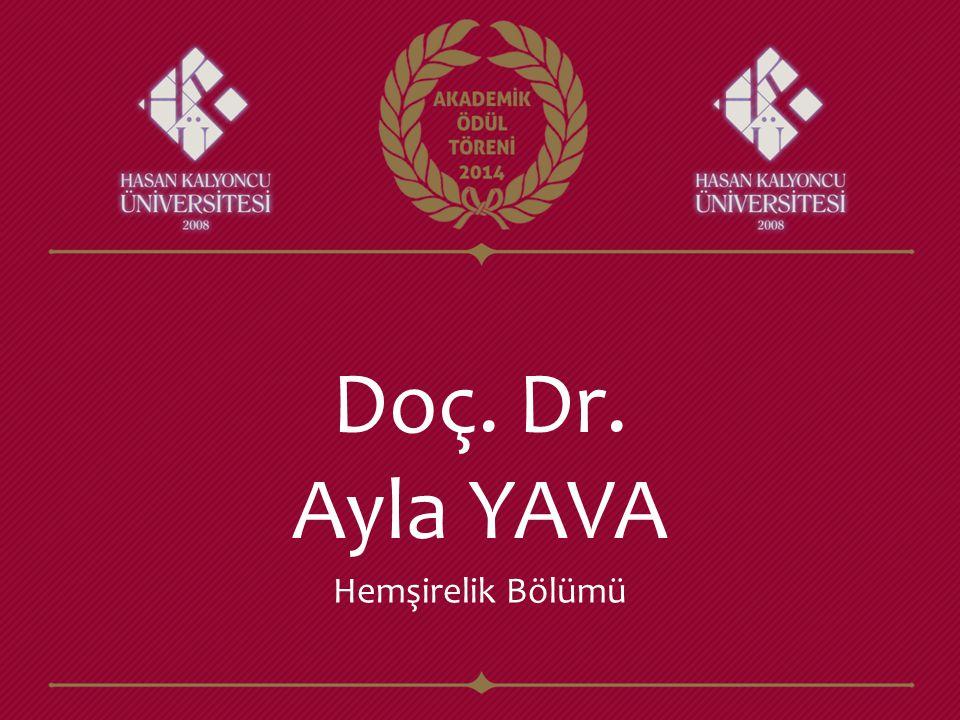 Doç. Dr. Ayla YAVA Hemşirelik Bölümü