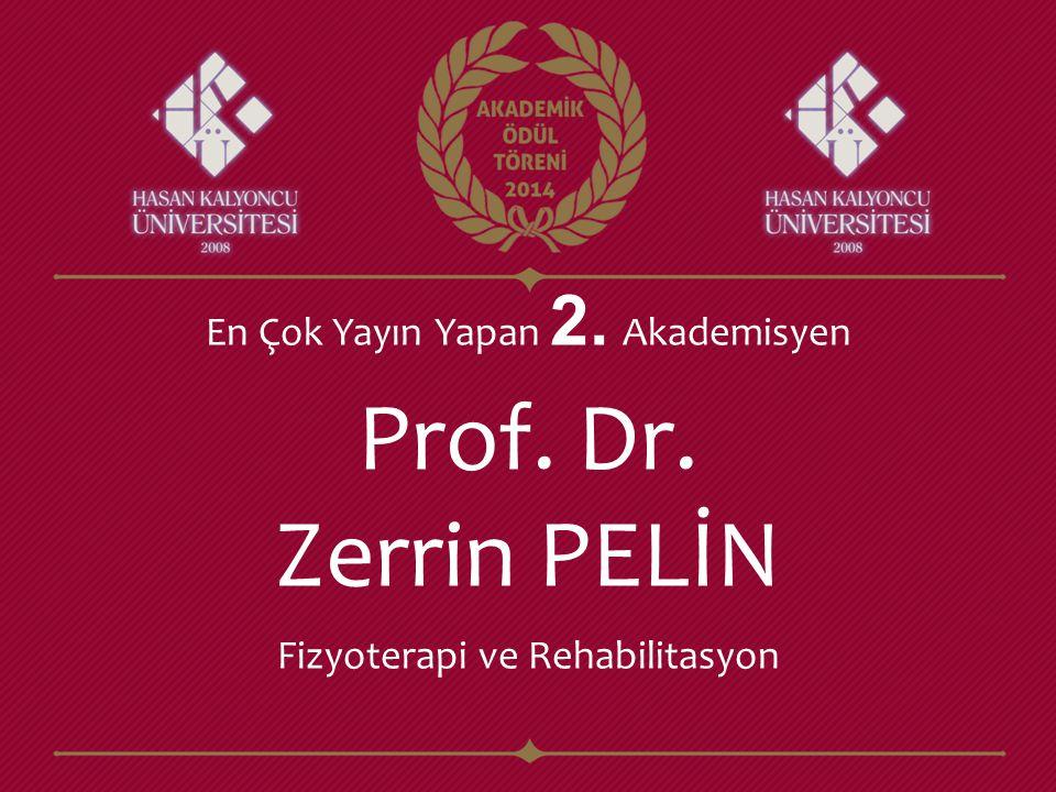 Prof. Dr. Zerrin PELİN Fizyoterapi ve Rehabilitasyon En Çok Yayın Yapan 2. Akademisyen