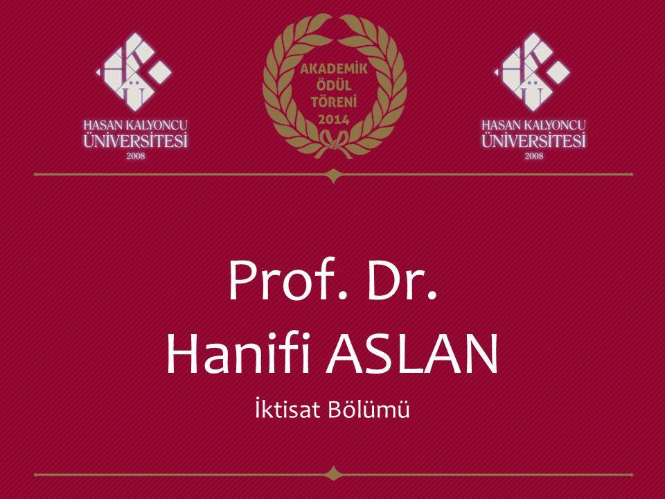 Prof. Dr. Hanifi ASLAN İktisat Bölümü