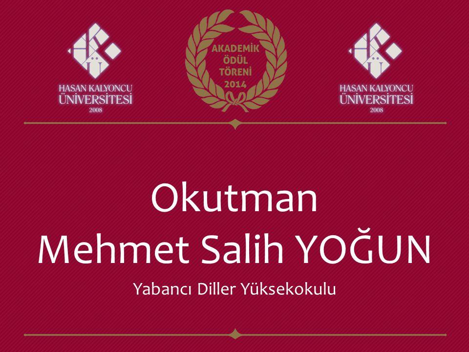 Okutman Mehmet Salih YOĞUN Yabancı Diller Yüksekokulu