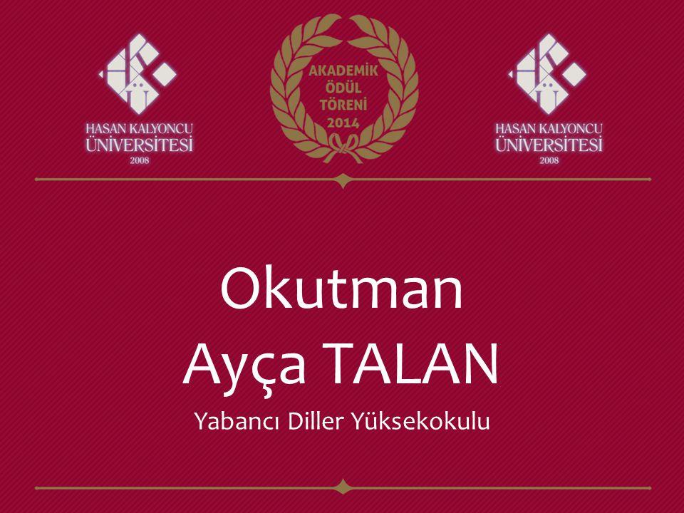 Okutman Ayça TALAN Yabancı Diller Yüksekokulu