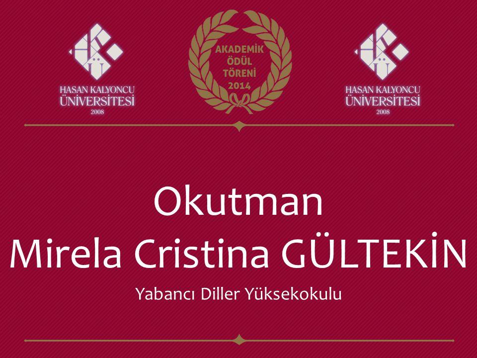 Okutman Mirela Cristina GÜLTEKİN Yabancı Diller Yüksekokulu