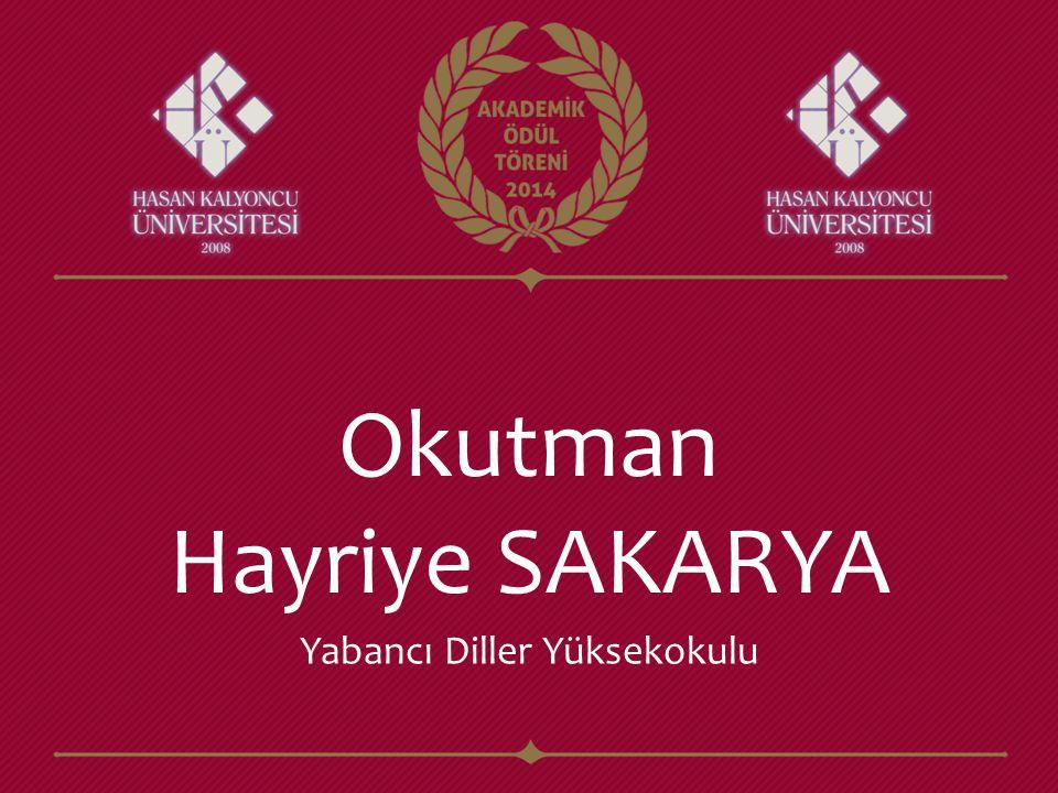Okutman Hayriye SAKARYA Yabancı Diller Yüksekokulu