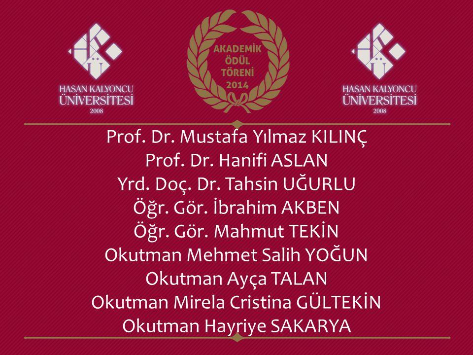 Prof. Dr. Mustafa Yılmaz KILINÇ Prof. Dr. Hanifi ASLAN Yrd. Doç. Dr. Tahsin UĞURLU Öğr. Gör. İbrahim AKBEN Öğr. Gör. Mahmut TEKİN Okutman Mehmet Salih