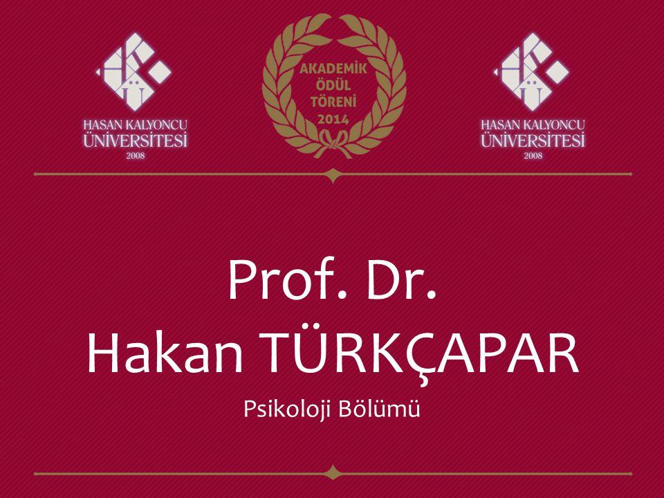 Prof. Dr. Hakan TÜRKÇAPAR Psikoloji Bölümü