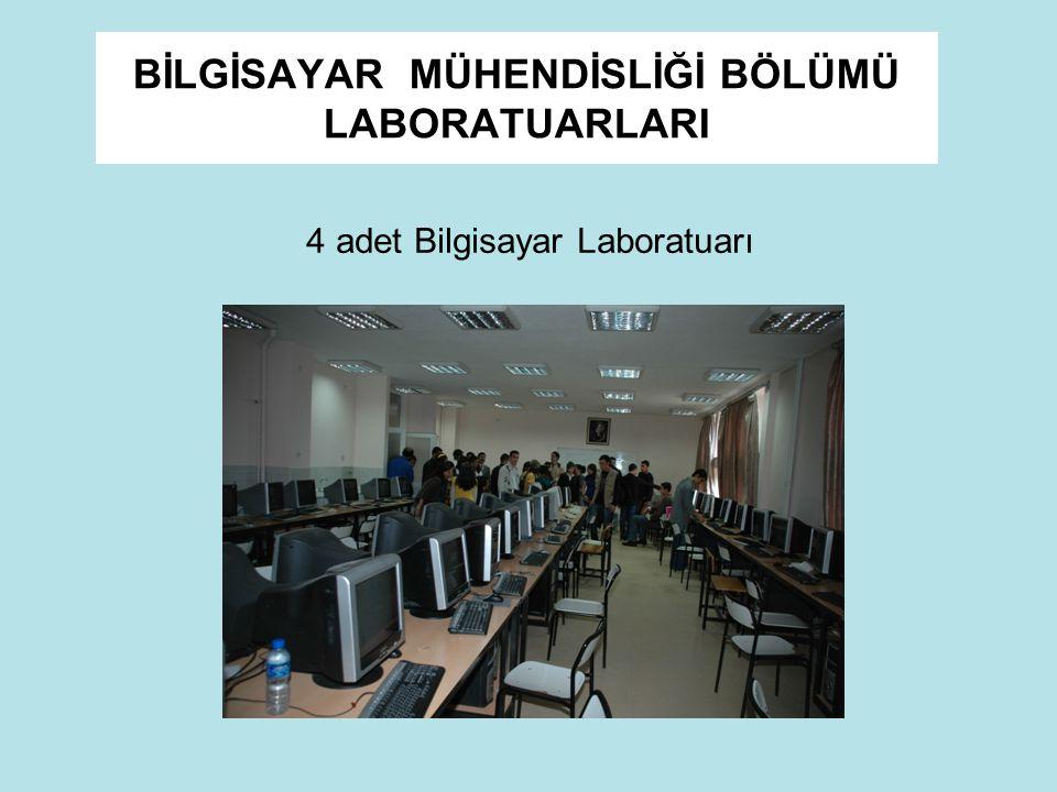 BİLGİSAYAR MÜHENDİSLİĞİ BÖLÜMÜ LABORATUARLARI 4 adet Bilgisayar Laboratuarı