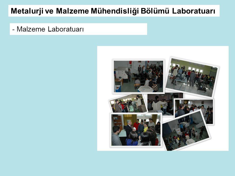 - Malzeme Laboratuarı Metalurji ve Malzeme Mühendisliği Bölümü Laboratuarı