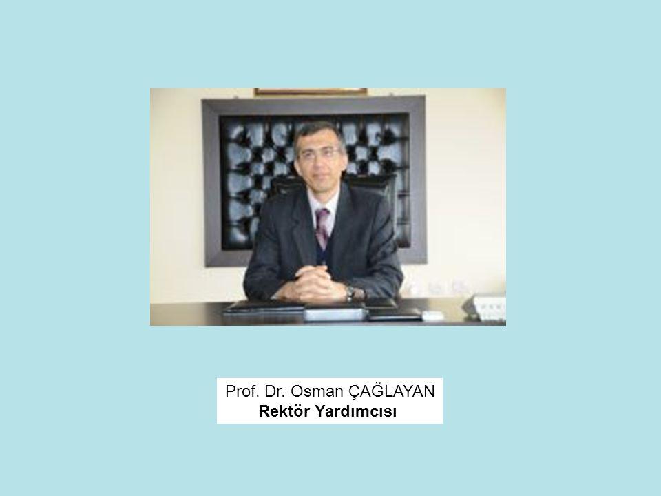 Prof. Dr. Osman ÇAĞLAYAN Rektör Yardımcısı