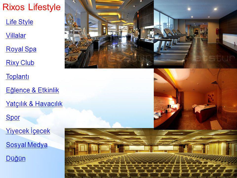 Life Style Villalar Royal Spa Rixy Club Toplantı Eğlence & Etkinlik Yatçılık & Havacılık Spor Yiyecek İçecek Sosyal Medya Düğün Rixos Lifestyle