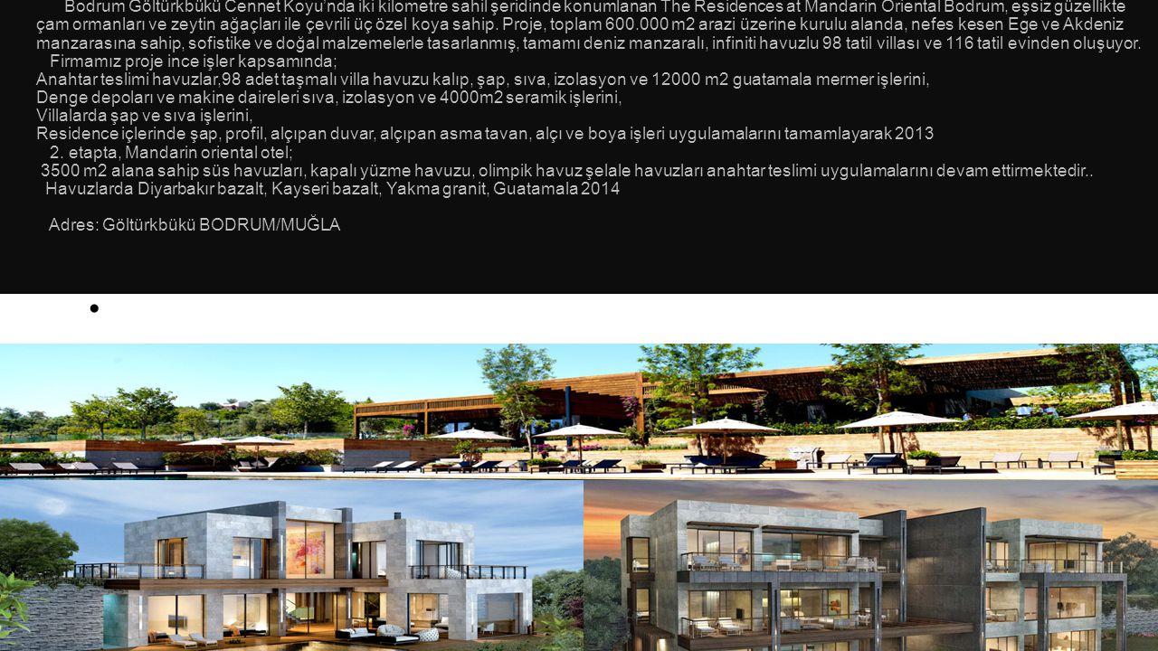 •ASTAS Proje Bodrum Göltürkbükü Cennet Koyu'nda iki kilometre sahil şeridinde konumlanan The Residences at Mandarin Oriental Bodrum, eşsiz güzellikte