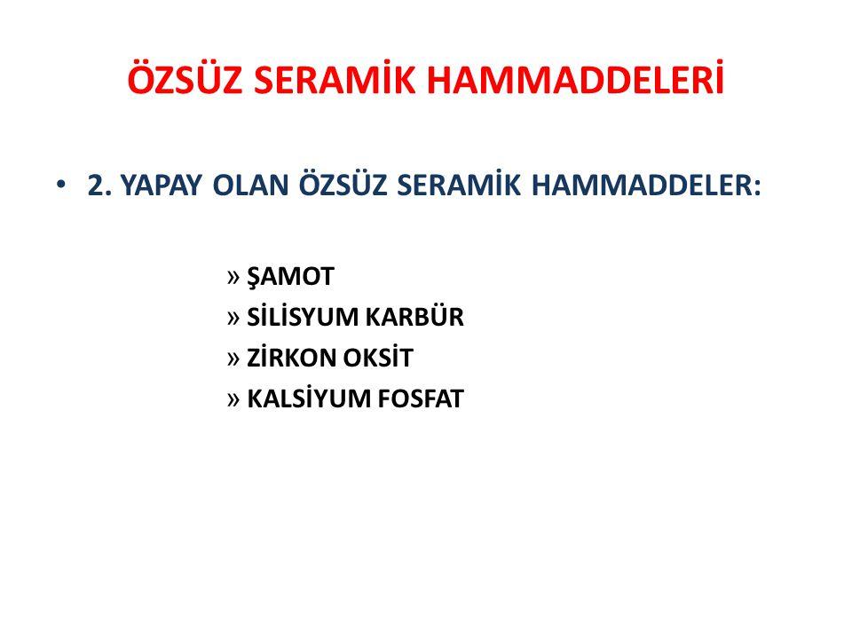 ÖZSÜZ SERAMİK HAMMADDELERİ • 2.