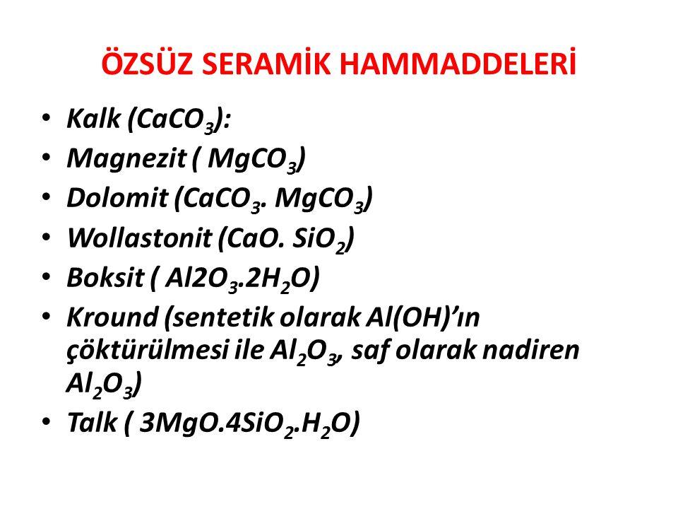 • Kalk (CaCO 3 ): • Magnezit ( MgCO 3 ) • Dolomit (CaCO 3. MgCO 3 ) • Wollastonit (CaO. SiO 2 ) • Boksit ( Al2O 3.2H 2 O) • Kround (sentetik olarak Al