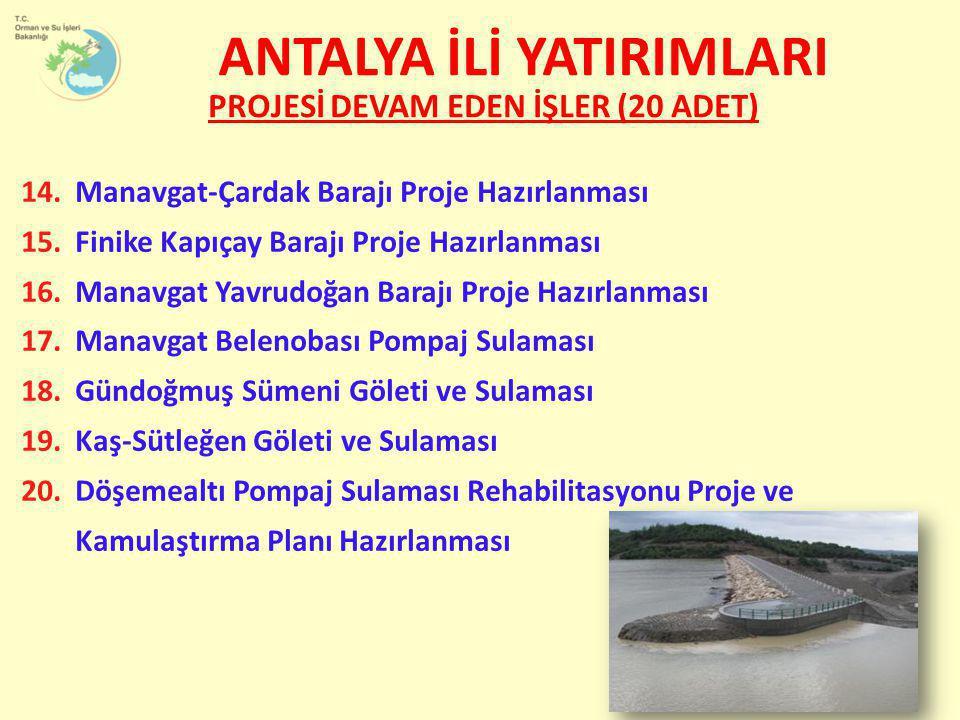 14.Manavgat-Çardak Barajı Proje Hazırlanması 15.Finike Kapıçay Barajı Proje Hazırlanması 16.Manavgat Yavrudoğan Barajı Proje Hazırlanması 17.Manavgat