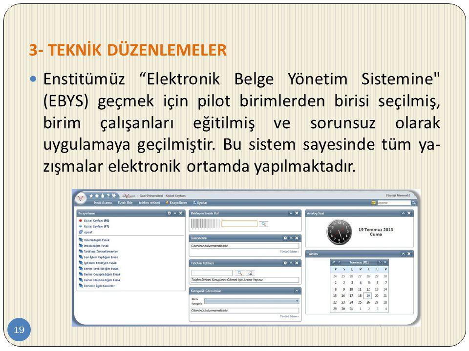 """3- TEKNİK DÜZENLEMELER 19  Enstitümüz """"Elektronik Belge Yönetim Sistemine"""