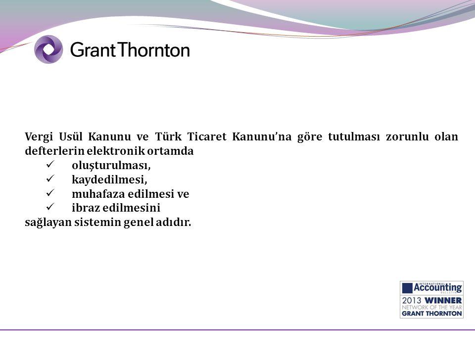 Vergi Usül Kanunu ve Türk Ticaret Kanunu'na göre tutulması zorunlu olan defterlerin elektronik ortamda  oluşturulması,  kaydedilmesi,  muhafaza edi