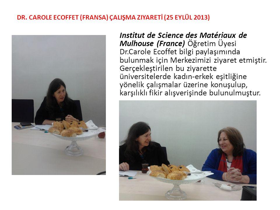 Institut de Science des Matériaux de Mulhouse (France) Öğretim Üyesi Dr.Carole Ecoffet bilgi paylaşımında bulunmak için Merkezimizi ziyaret etmiştir.