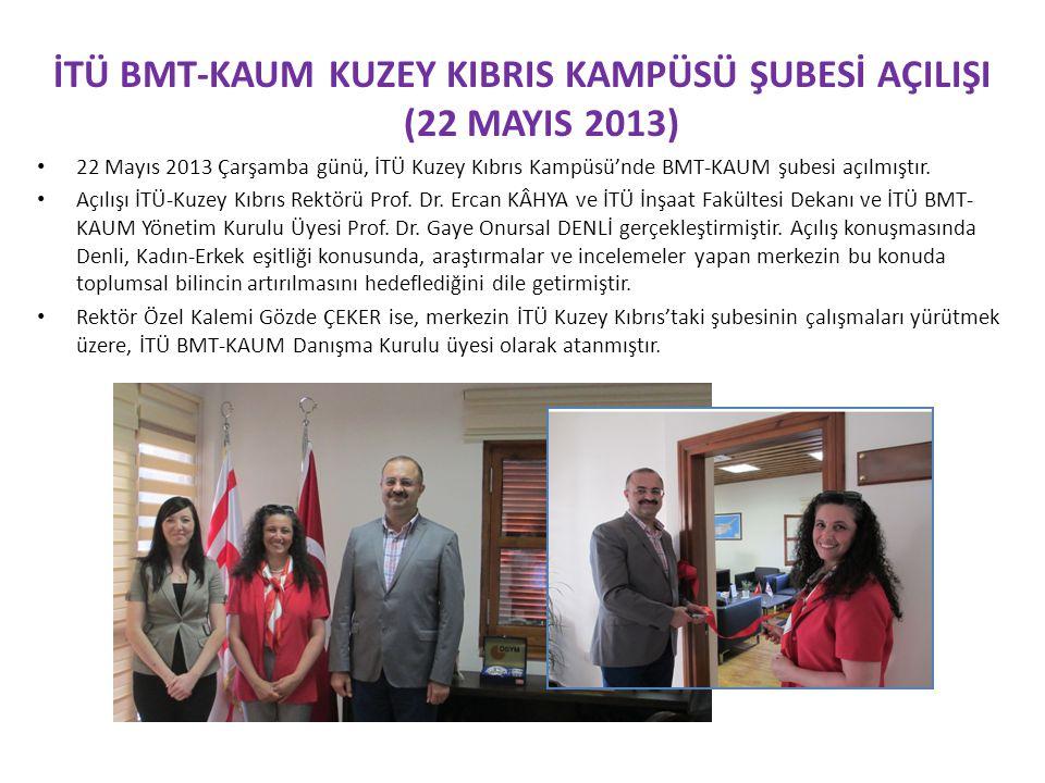 İTÜ BMT-KAUM KUZEY KIBRIS KAMPÜSÜ ŞUBESİ AÇILIŞI (22 MAYIS 2013) • 22 Mayıs 2013 Çarşamba günü, İTÜ Kuzey Kıbrıs Kampüsü'nde BMT-KAUM şubesi açılmıştı