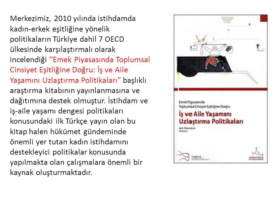 """Merkezimiz, 2010 yılında istihdamda kadın-erkek eşitliğine yönelik politikaların Türkiye dahil 7 OECD ülkesinde karşılaştırmalı olarak incelendiği """"Em"""