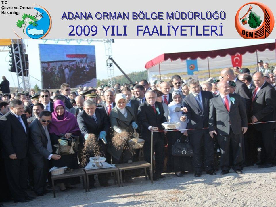 ADANA ORMAN BÖLGE MÜDÜRLÜĞÜ 2009 YILI FAALİYETLERİ