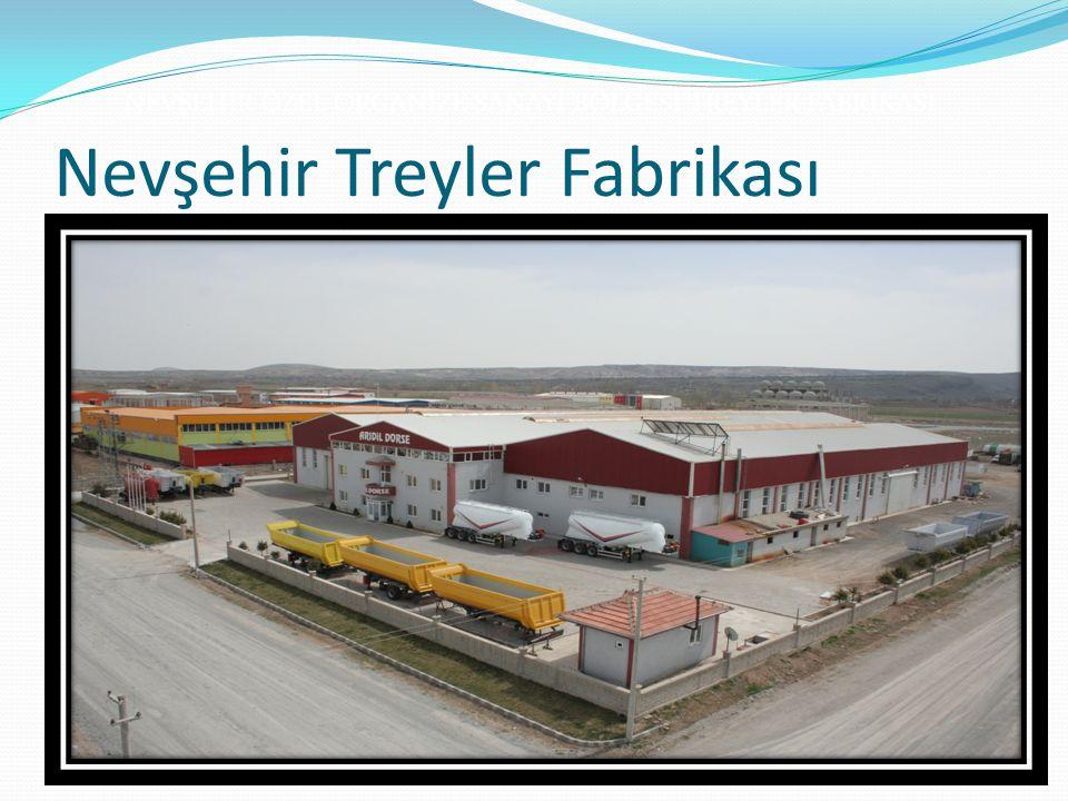 Nevşehir Treyler Fabrikası NEVŞEHİR ÖZEL ORGANİZE SANAYİ BÖLGESİ TREYLER FABRİKASI
