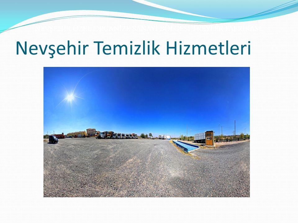 Nevşehir Temizlik Hizmetleri NEVŞEHİR ÖZEL ORGANİZE SANAYİ BÖLGESİ TREYLER FABRİKASI