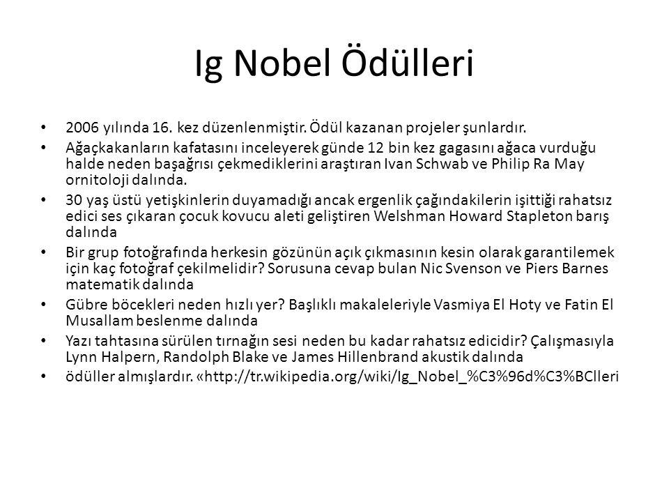 Ig Nobel Ödülleri • 2006 yılında 16.kez düzenlenmiştir.