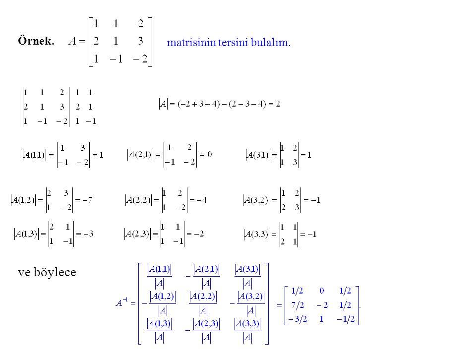 Örnek. matrisinin tersini bulalım. 0 0