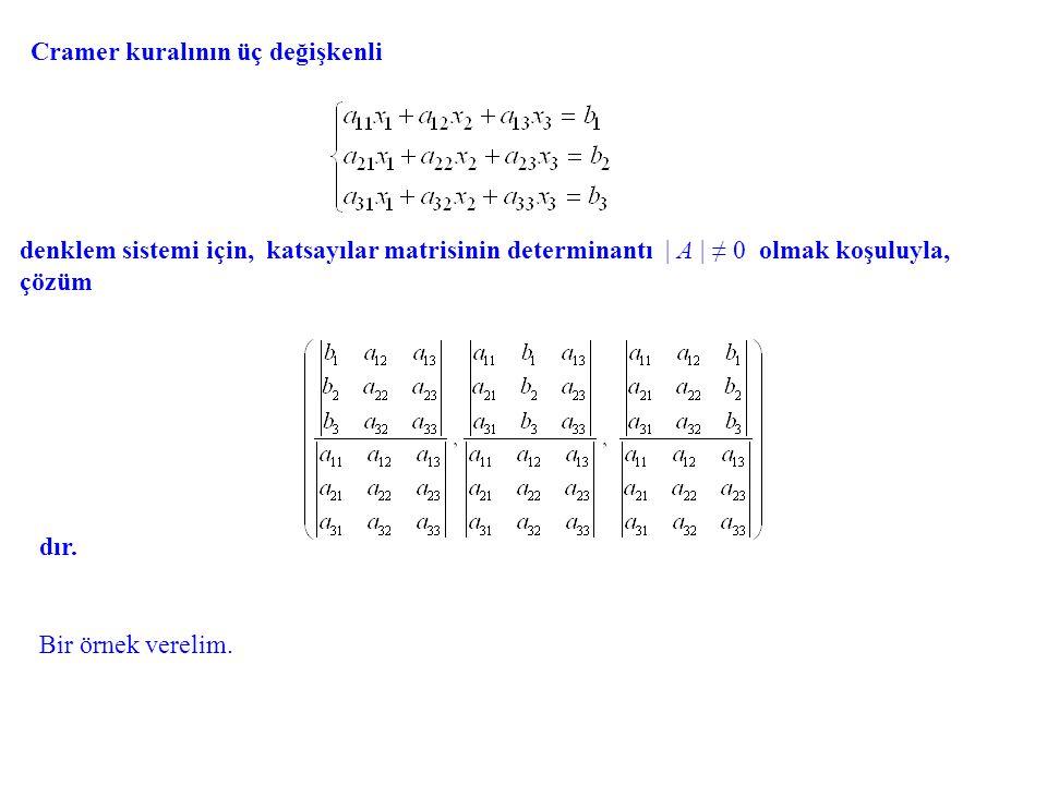 Örnek.denklem sistemini Cramer kuralı ile çözelim.