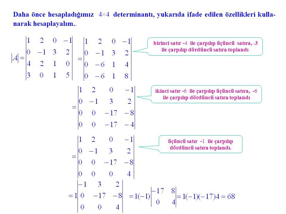 Determinantların bir diğer özelliği de çarpımsallık özelliğidir: • A ve B, n × n matrisler ise, |AB| = |A| |B| dir.